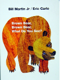 BROWN BEAR BROWN BEAR WHAT DO YOU SEE? ( BOARD BOOK )